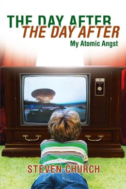 The Day After The Day After: My Atomic Angst