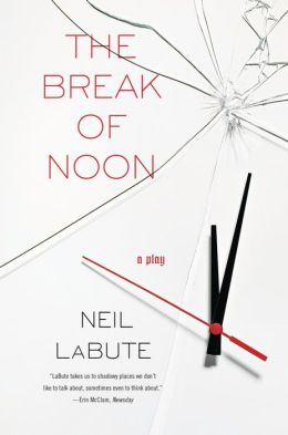 The Break of Noon: A Play