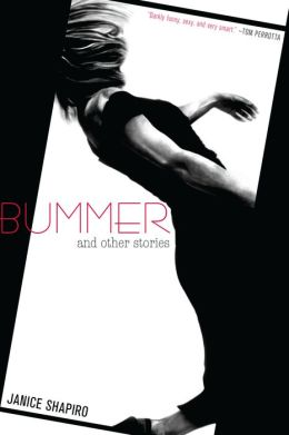 Bummer: And Other Stories
