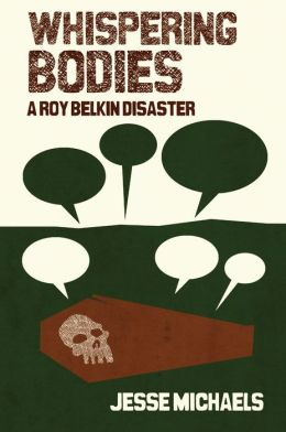 Whispering Bodies: A Roy Belkin Disaster