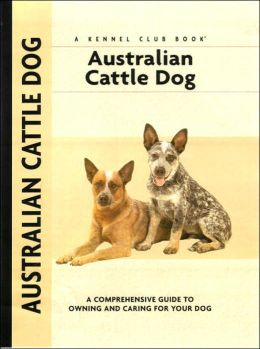 Australian Cattle Dog (Kennel Club Dog Breed Series)