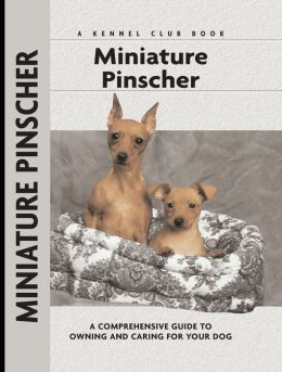Miniature Pinscher: A Comprehensive Guide to Owning and Caring for Your Dog