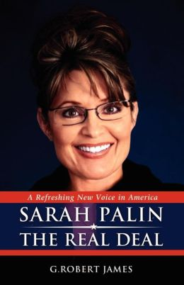 Sarah Palin, the Real Deal: A Refreshing New Voice in America