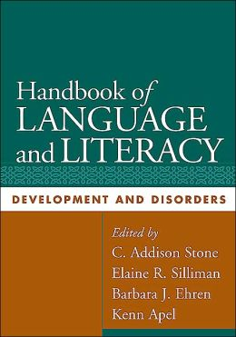 Handbook of Language and Literacy, First Edition: Development and Disorders