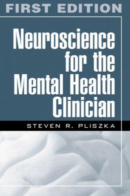 Neuroscience for the Mental Health Clinician