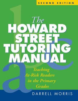 The Howard Street Tutoring Manual, Second Edition: Teaching At-Risk Readers in the Primary Grades
