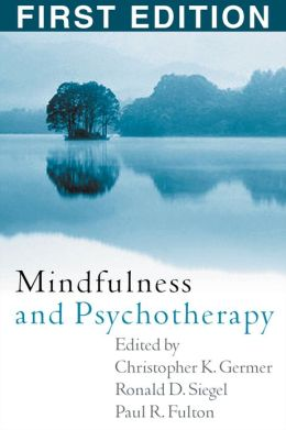Mindfulness and Psychotherapy, First Edition