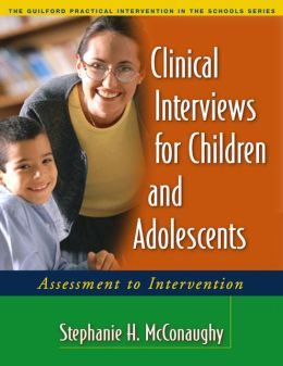 Clinical Interviews for Children and Adolescents: Assessment to Intervention