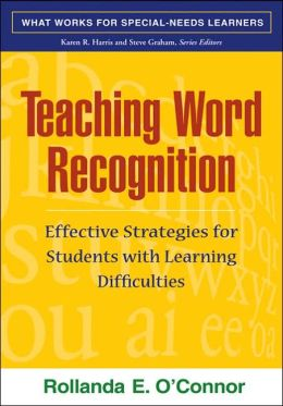 Teaching Word Recognition, First Edition: Effective Strategies for Students with Learning Difficulties