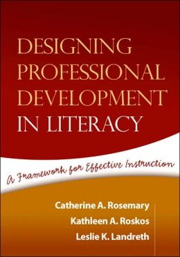 Designing Professional Development in Literacy: A Framework for Effective Instruction (Solving {Problems in Teaching of Literacy Series)