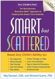 "Book Cover Image. Title: Smart but Scattered:  The Revolutionary ""Executive Skills"" Approach to Helping Kids Reach Their Potential, Author: Peg Dawson"