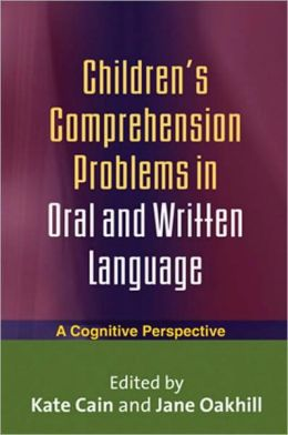 Children's Comprehension Problems in Oral and Written Language: A Cognitive Perspective