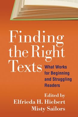 Finding the Right Texts: What Works for Beginning and Struggling Readers