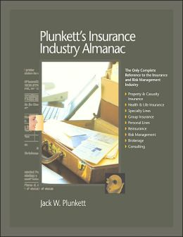 Plunkett's Insurance Industry Almanac 2005: The Only Complete Reference to the Insurance and Risk Management Industry