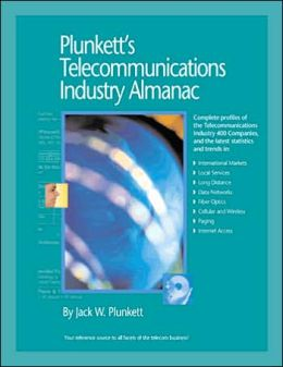 Plunkett's Telecommunications Industry Almanac 2006 Jack W. Plunkett