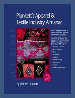 Plunkett's Apparel and Textiles Industry Almanac 2006