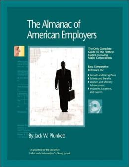Almanac of American Employers 2006: The Only Complete Guide to America's Hottest, Fastest-Growing Corporate Employers