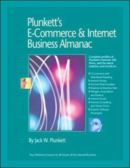 Plunkett's E-Commerce and Internet Business Almanac 2006