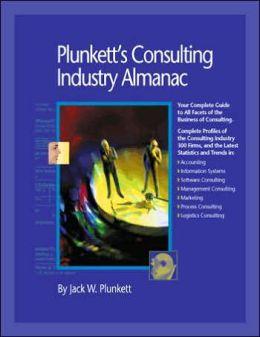 Plunkett's Consulting Industry Almanac 2006