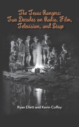 The Texas Rangers: Two Decades on Radio, Film, Television, and Stage (Hardback)