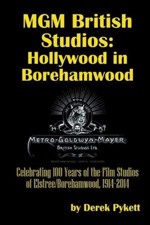 MGM British Studios: Hollywood in Borehamwood
