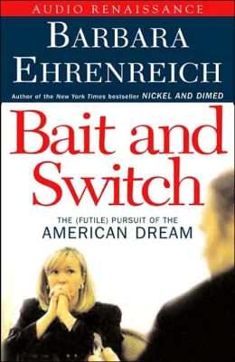 Bait and Switch: The (Futile) Pursuit of the American Dream