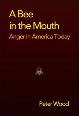 Bee in the Mouth: Anger in America Now