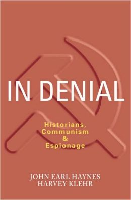 In Denial: Historians, Communism and Espionage
