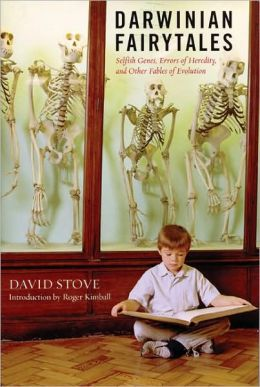 Darwinian Fairytales: Selfish Genes, Errors of Heredity, and Other Fables of Evolution