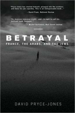 Betrayal: France, the Arabs and the Jews