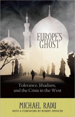 Europe's Ghost: Tolerance, Jihadism, and the Crisis in the West