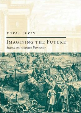Imagining the Future: Science and American Democracy