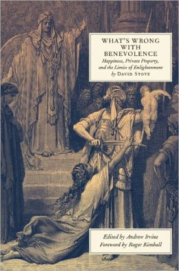 What's Wrong with Benevolence: Happiness, Private Property, and the Limits of Enlightenment