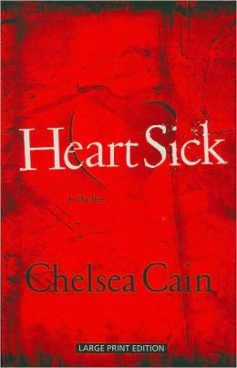 Heartsick (Archie Sheridan & Gretchen Lowell Series #1)