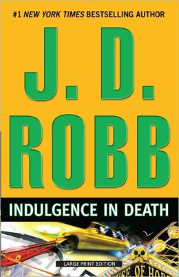 Indulgence in Death (In Death Series #31)