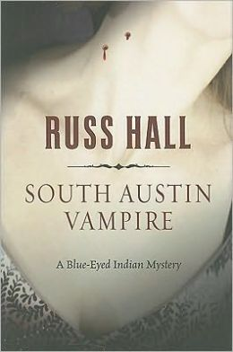 South Austin Vampire: A Blue-Eyed Indian Mystery