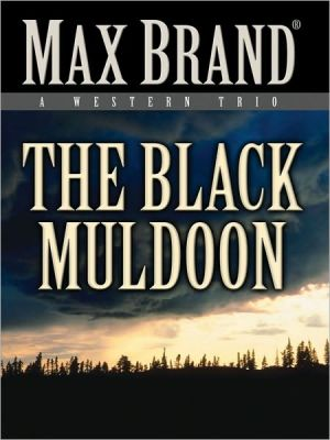 The Black Muldoon: A Western Trio