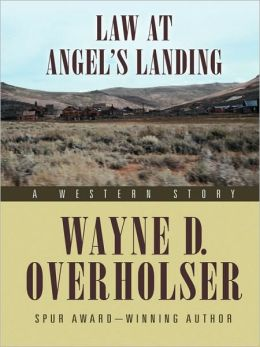 Law at Angel's Landing: A Western Story