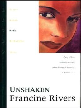 Unshaken: Ruth (Lineage of Grace Series #3)