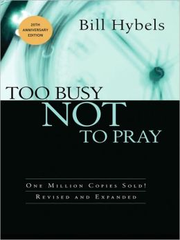 Too Busy Not to Pray (20th Anniversary Edition)