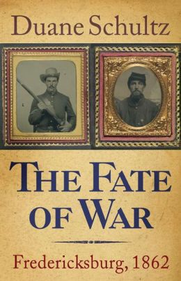 The Fate of War: Fredericksburg, 1862