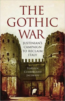 The Gothic War: Justinian's Campaign to Reclaim Italy