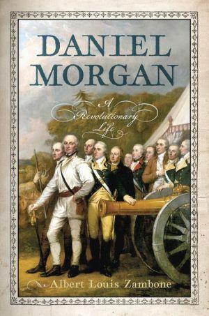 Book Daniel Morgan: A Revolutionary Life