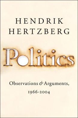 Politics: Observations and Arguments, 1966-2004
