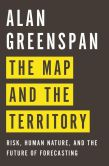 Book Cover Image. Title: The Map and the Territory:  Risk, Human Nature, and the Future of Forecasting, Author: Alan Greenspan