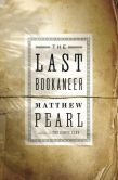 Book Cover Image. Title: The Last Bookaneer:  A Novel, Author: Matthew Pearl