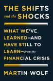Book Cover Image. Title: The Shifts and the Shocks:  What We've Learned--and Have Still to Learn--from the Financial Crisis, Author: Martin Wolf