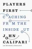 Book Cover Image. Title: Players First:  Coaching from the Inside Out, Author: John Calipari