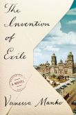 Book Cover Image. Title: The Invention of Exile:  A Novel, Author: Vanessa Manko