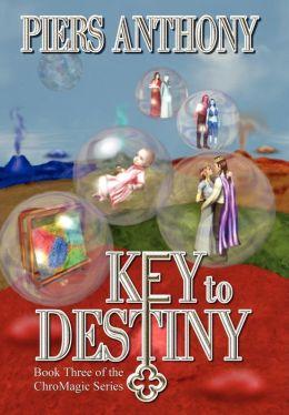 Key to Destiny (Chromagic) Piers Anthony